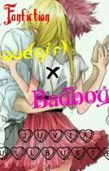 Goodgirl X Badboy (NaLu Fanfiction) by JuviaFullbuster30