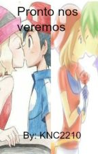 Pronto nos veremos... (amourshipping) (contestshipping) by KNC2210