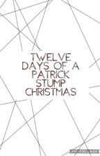 Twelve Days of a Patrick Stump Christmas 🎄 by miss_believerr