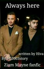 Always Here(ziam mayne) by 1D2003story