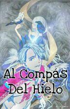 Al Compás Del Hielo || Yuri On Ice || by StellaDraco