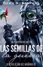 Las semillas de la guerra [La revolución del mañana #2] by the-clockwork-wings