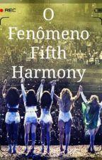 O Fenômeno Fifth Harmony by Dreamy_Gaby
