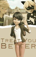 Treat You Better by theladycatt