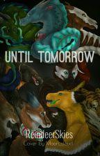 Until Tomorrow  by Veloxinus