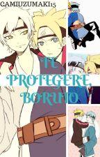 «Te Protegeré, Boruto» [MitsuBoru] by Cam_Sama