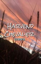 Harvend Chevalier || ✔ by erlien-