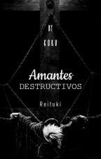 Amantes Destructivos by koru-chan