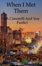 When I met them (A Cimorelli and you fanfic) by xxslayerxx2020