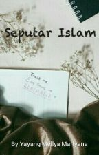 Seputar Islam  by YayangMarlyana