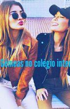 As Gêmeas No Colégio Interno #Wattys2017 by kayllane9242