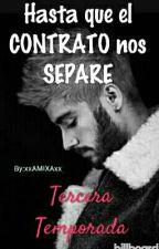 Hasta que el CONTRATO nos SEPARE (Tercera Temporada) by xxAMIXAxx