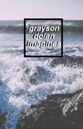 grayson dolan imagines - dancing on the bed ❥ - Wattpad