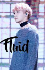 Fluid ; Taeseok by moniest
