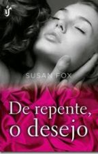 """DE REPENTE O DESEJO """"SUSAN FOX"""" by SilvanaAparecida4"""