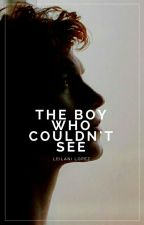 (#2) The Boy Who Couldn't See  by ceraunophic