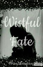 Wistful Fate by RasheequaShua