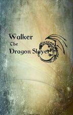 "Walker ""The Dragon Slayer"" by arizaman"