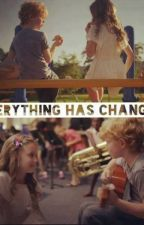 Everything has changed by Xx_Ela_Xx