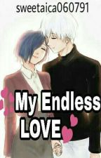 MY ENDLESS LOVE (COMPLETED) by sweetaica060791