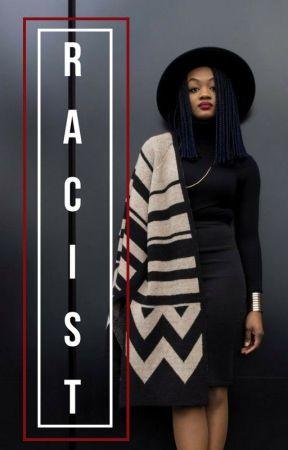 Racist by AcaciaFlowers