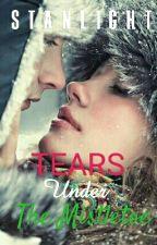 Tears Under The Mistletoe (One Shot)✔ by Stanlight