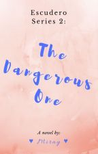 The Dangerous One by Miss_Isnabera