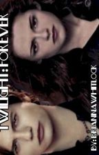 Twilight: Forever Bk1 by BriannaWhitlock