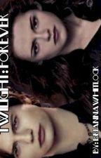 Twilight: Forever Bk1 by BriannaWhitlock