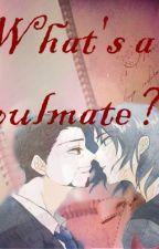 What's a soulmate? by Lunae_Nocte