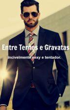 Entre Ternos e Gravatas. (Romance Gay) by DiariosdeJackson