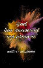 God has answered my prayers by oxshn94