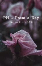PH - Poem a Day (Dezembro 2016) by MOONYMPH