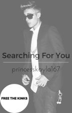 Searching For You by princesskayla167