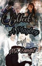 Meet A Playboy And  Ms.Sungit(MAPAMS) by bitternest_guy