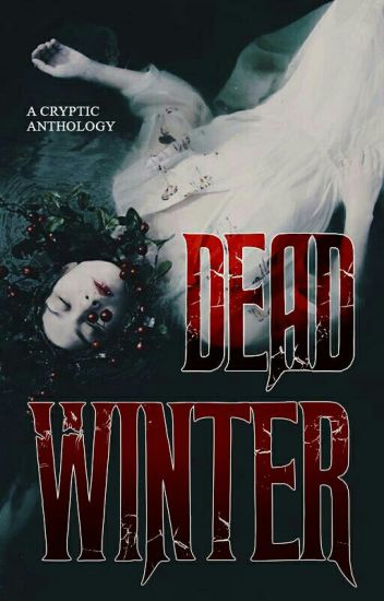 DEAD WINTER: A CRYPTIC Anthology