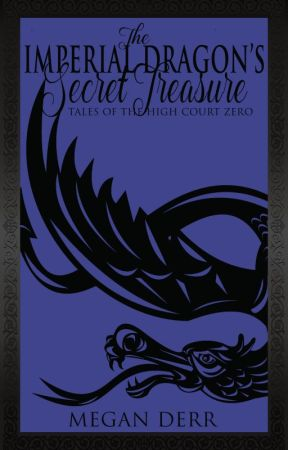 The Imperial Dragon's Secret Treasure by MeganDerr