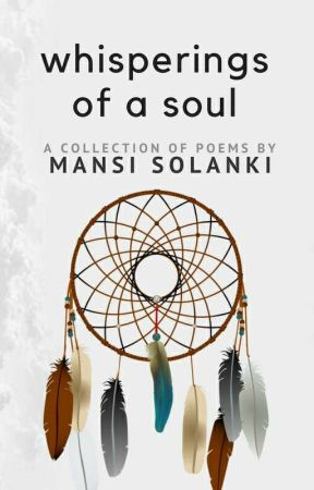 Whisperings Of A Soul by MansiSolanki2714