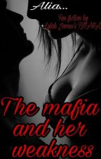 The Mafia and Her weakness ... by aliawrites15