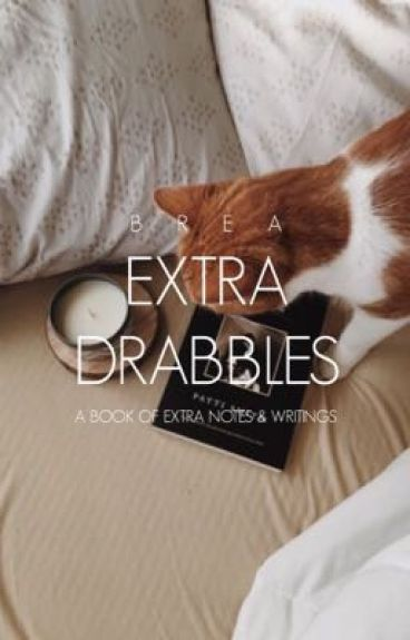 EXTRA DRABBLES. [ RANTS, IMAGINES, ETC. ] by seasidestyles