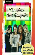 The Four Girl Gangsters by TagalogLoveStory