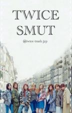 TWICE SMUT (requests open) by twice_trash_jyp
