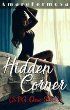 Hidden Corner [SPG One Shots] by AmareFermosa