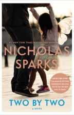 Two by Two - Nicholas Sparks by PiaPrincipe