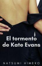 El tormento de Kate Evans by Natsu-Himko