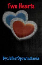 Two Hearts by JullietOpowiadania