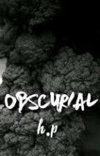 Obscurial |√| [h.p] by slither-in-