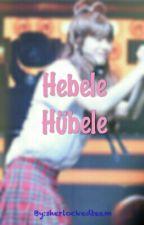 Hebele Hübele by sherlockedteam