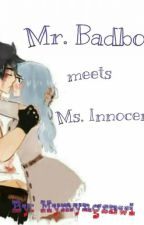 Mr. Badboy meets Ms. Innocent [on-hold] by allcapsqueen