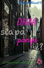 Dhia siapa punya?(unpublished) by wildblood19